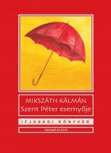 SZENT PÉTER ESERNYŐJE - IFJÚSÁGI KÖNYVEK (2018) - Ekönyv - MIKSZÁTH KÁLMÁN