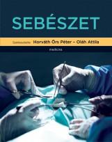 SEBÉSZET (SZERK: HORVÁTH ÖRS PÉTER-OLÁH ATTILA) - Ekönyv - MEDICINA KÖNYVKIADÓ ZRT.
