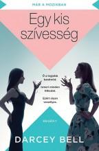 EGY KIS SZÍVESSÉG - Ebook - BELL, DARCEY