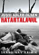 HATÁRTALANUL - SKANDINÁV KRIMIK - - Ekönyv - ADLER-OLSEN, JUSSI