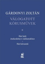 VÁLOGATOTT KÓRUSMŰVEK - Ekönyv - GÁRDONYI ZOLTÁN