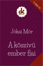 A KŐSZÍVŰ EMBER FIAI - DIÁKKÖNYVEK (A TELJES MŰ) - Ebook - JÓKAI MÓR