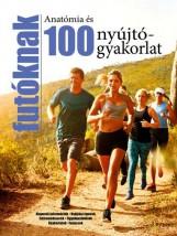 ANATÓMIA ÉS 100 NYÚJTÓGYAKORLAT FUTÓKNAK - Ekönyv - KOSSUTH KIADÓ ZRT.
