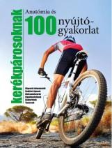 ANATÓMIA ÉS 100 NYÚJTÓGYAKORLAT KERÉKPÁROSOKNAK - Ekönyv - KOSSUTH KIADÓ ZRT.