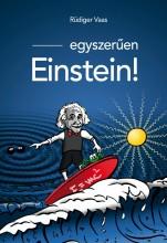 EGYSZERŰEN EINSTEIN! - Ekönyv - VAAS, RÜDIGER
