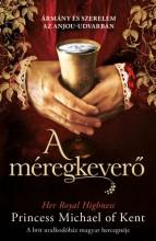 A méregkeverő - Ekönyv - Her Royal Highness Princess Michael of Kent