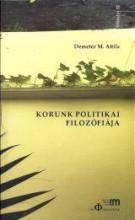 KORUNK POLITIKAI FILOZÓFIÁJA - Ekönyv - DEMETER M. ATTILA