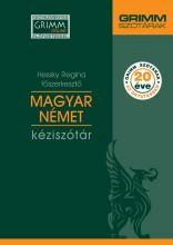 MAGYAR-NÉMET KÉZISZÓTÁR (GRIMM SZÓTÁRAK, 20 ÉVE AZ OKTATÁSBAN) - Ekönyv - HESSKY REGINA