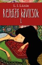 REJTŐZŐ KAVICSOK I. - Ekönyv - L. I. LÁZÁR