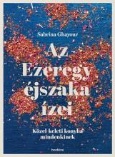 AZ EZEREGY ÉJSZAKA ÍZEI - KÖZEL-KELETI KONYHA MINDENKINEK - Ekönyv - GHAYOUR, SABRINA