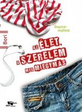 AZ ÉLET, A SZERELEM MEG MIEGYMÁS - Ekönyv - HOBFELD, DAGMAR