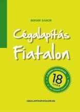 CÉGALAPÍTÁS FIATALON - A SIKERES VÁLLALKOZÁS 18 TITKA - Ebook - BERGER GÁBOR