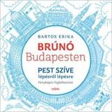 BRÚNÓ BUDAPESTEN 3. - PEST SZÍVE FOGLALKOZTATÓ - Ekönyv - BARTOS ERIKA
