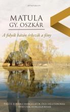 A folyók hátán érkezik a fény  - Ekönyv - Matula Gy. Oszkár