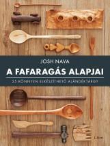 A FAFARAGÁS ALAPJAI - 25 KÖNNYEN ELKÉSZÍTHETŐ AJÁNDÉKTÁRGY - Ekönyv - Nava, Josh