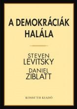 A DEMOKRÁCIÁK HALÁLA - Ekönyv - LEVITSKY, STEVEN - ZIBLATT, DANIEL