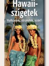 HAWAII-SZIGETEK - VULKÁNOK, STRANDOK, SZÖRF - Ekönyv - MERHAVIA - KÉZIKÖNYV KFT.
