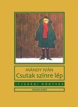 CSUTAK SZÍNRE LÉP - IFJÚSÁGI KÖNYVEK - Ekönyv - MÁNDY IVÁN