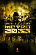 METRÓ 2033 - - Ebook - GLUKHOVSKY, DMITRY