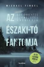 Az Északi-tó fantomja - Egy önkéntes száműzetés krónikája - Ekönyv - Michael Finkel