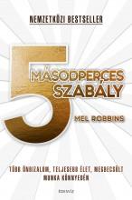 5 MÁSODPERCES SZABÁLY - Ekönyv - ROBBINS, MEL