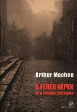 A FEHÉR NÉPEK - Ekönyv - Arthur Machen