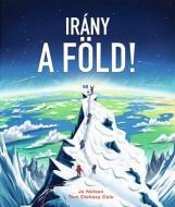 IRÁNY A FÖLD! - Ebook - JO NELSON ÉS TOM CLOHOSY COLE