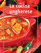 LA CUCINA UNGHERESE (MAGYAROS KONYHA, OLASZ) - Ekönyv - PANEM KÖNYVEK