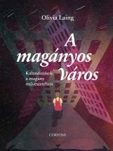 A MAGÁNYOS VÁROS - Ekönyv - LAING, OLIVIA
