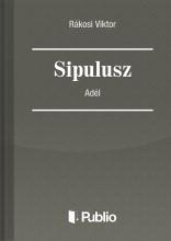 Sipulusz - Adél - Ekönyv - Rákosi Viktor
