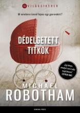 Dédelgetett titkok - Ekönyv - Michael Robotham