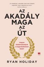 AZ AKADÁLY MAGA AZ ÚT - Ebook - RYAN HOLIDAY