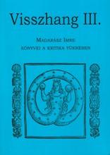 VISSZHANG III. MADARÁSZ IMRE KÖNYVEI A KRITIKA TÜKRÉBEN - Ebook - SZERK.: KARCZAG ÁKOS