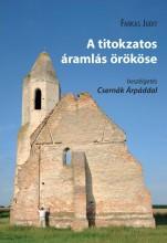A TITOKZATOS ÁRAMLÁS ÖRÖKÖSE - BESZÉLGETÉS CSERNÁK ÁRPÁDDAL - Ebook - FARKAS JUDIT