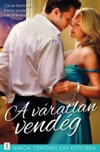 A váratlan vendég - 3 történet 1 kötetben - Ekönyv - Carole Mortimer, Penny Jordan, Lee Wilkinson
