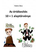 AZ ÉRTÉKESÍTÉS 10+1 ALAPTÖRVÉNYE - Ekönyv - FEKETE ÁKOS