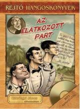 AZ ELÁTKOZOTT PART - HANGOSKÖNYV, KÖNYVMELLÉKLETTEL - Ekönyv - REJTŐ JENŐ