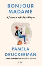 BONJOUR MADAME - KORTALAN NŐK KÉZIKÖNYVE - Ekönyv - DRUCKERMAN, PAMELA