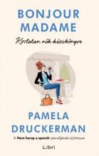 Bonjour Madame - Kortalan nők kézikönyve - Ebook - Pamela Druckerman