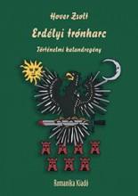 ERDÉLYI TRÓNHARC II. RÁKÓCZI GYÖRGY, BARCSAY ÁKOS, KEMÉNY JÁNOS ÉS I. APAFI MIHÁ - Ekönyv - HOVER ZSOLT
