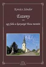 ESZENY – EGY FALU A KANYARGÓ TISZA MENTÉN - Ekönyv - KOVÁCS SÁNDOR