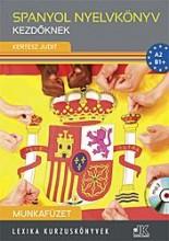 SPANYOL NYELVKÖNYV KEZDŐKNEK - MUNKAFÜZET CD-VEL - Ekönyv - LX-0224 KERTÉSZ JUDIT