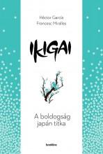 Ikigai - A boldogság japán titka - Ekönyv - Francesc Miralles, Héctor García