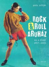 ROCK&ROLL ÁRUHÁZ - EZ A DIVAT 1957-2000 - Ekönyv - POÓS ZOLTÁN