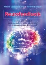 NEUROFEEDBACK HOGYAN GYŰRHETJÜK LE AZ AGYUNK ÚTJÁBAN ÁLLÓ AKADÁLYOKAT  EGY JÁTÉK - Ekönyv - MEIKE WIEDERMANN – KIRSTEN SEGLER