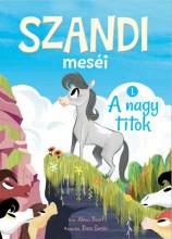 SZANDI MESÉI 1. – A NAGY TITOK - Ekönyv - NAPRAFORGÓ KÖNYVKIADÓ