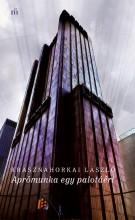 APRÓMUNKA EGY PALOTÁÉRT - Ekönyv - KRASZNAHORKAI LÁSZLÓ