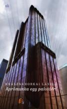 Aprómunka egy palotáért - Ebook - Krasznahorkai László