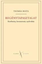 REGÉNYTAPASZTALAT. KORÉLMÉNY, HOVATARTOZÁS, NYELVVÁLTÁS - Ekönyv - THOMKA BEÁTA