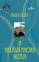 A HALÁSZÓ MACSKA UCCÁJA - Ekönyv - FÖLDES JOLÁN